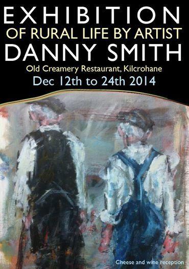 Exhibition of Rural Life - Danny Smith @ The Old Creamery | Kilcrohane | Cork | Ireland